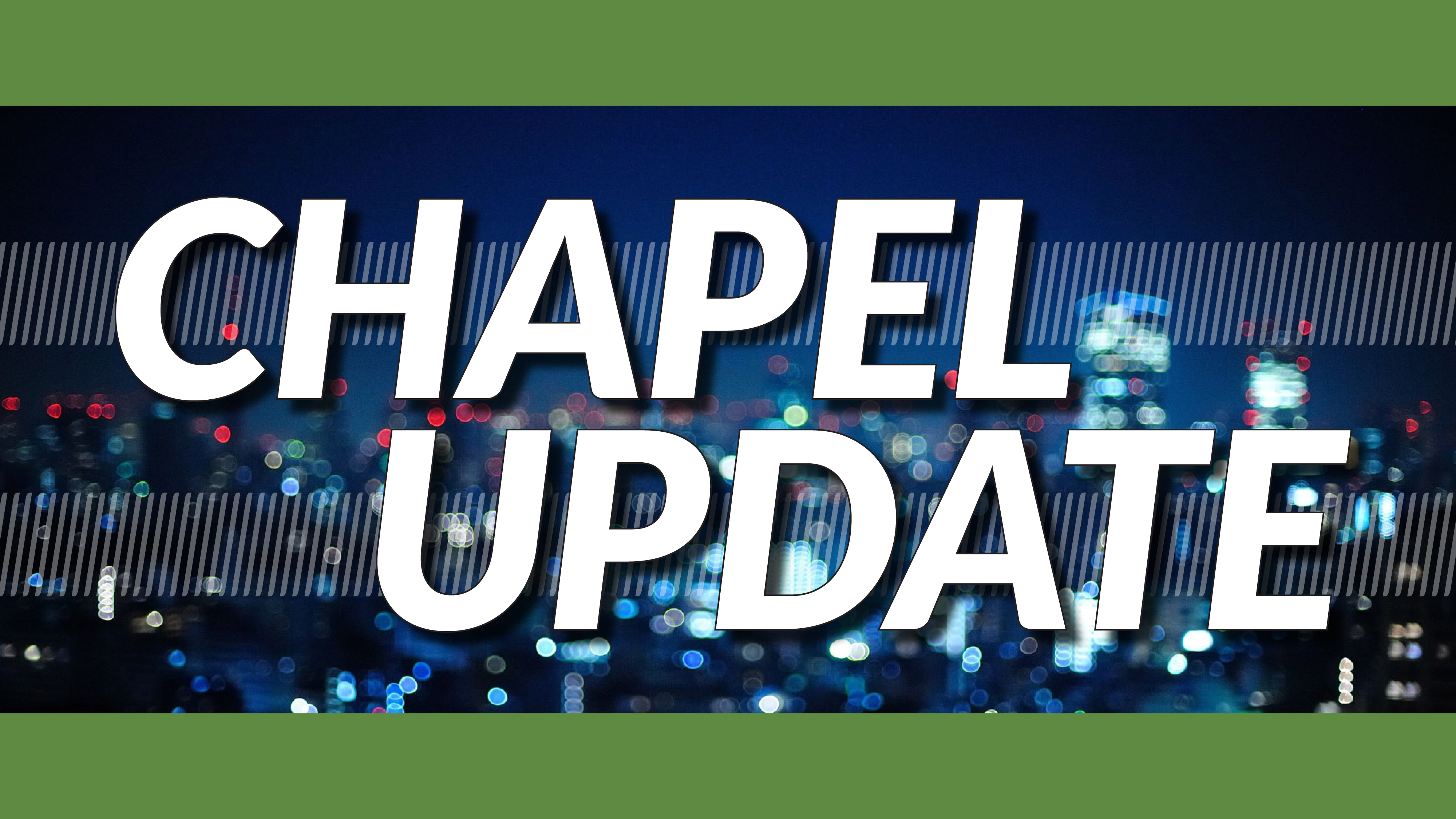 Chapel Update - Tuesday, Sept. 9